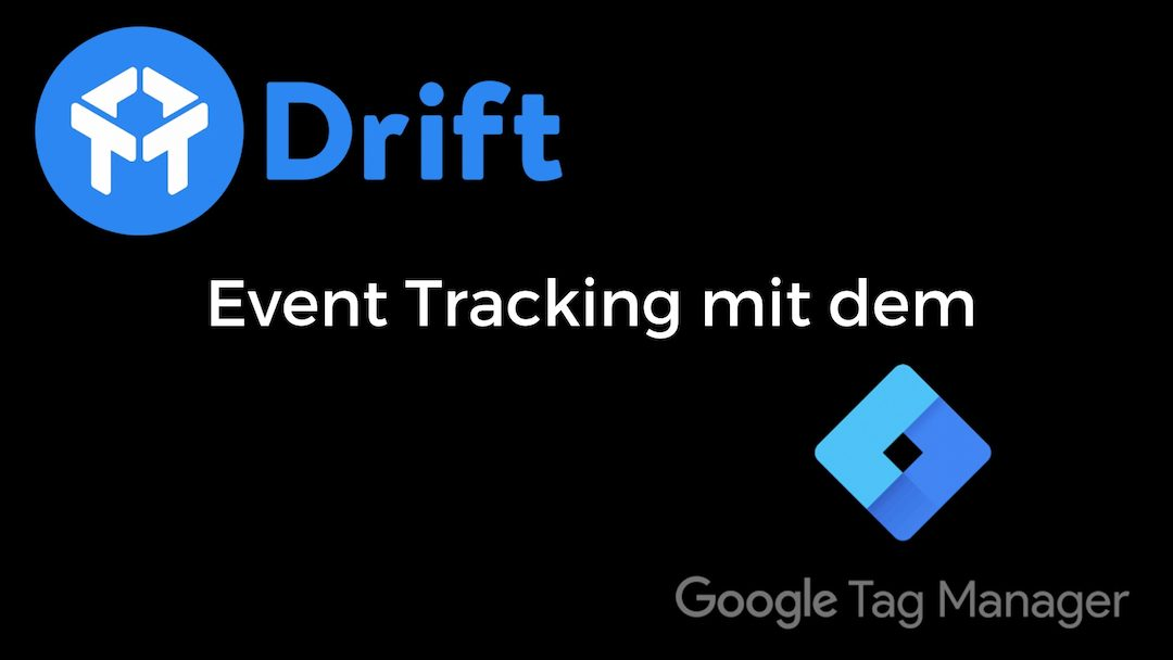 Drift Chat mit Google Tag Manager tracken