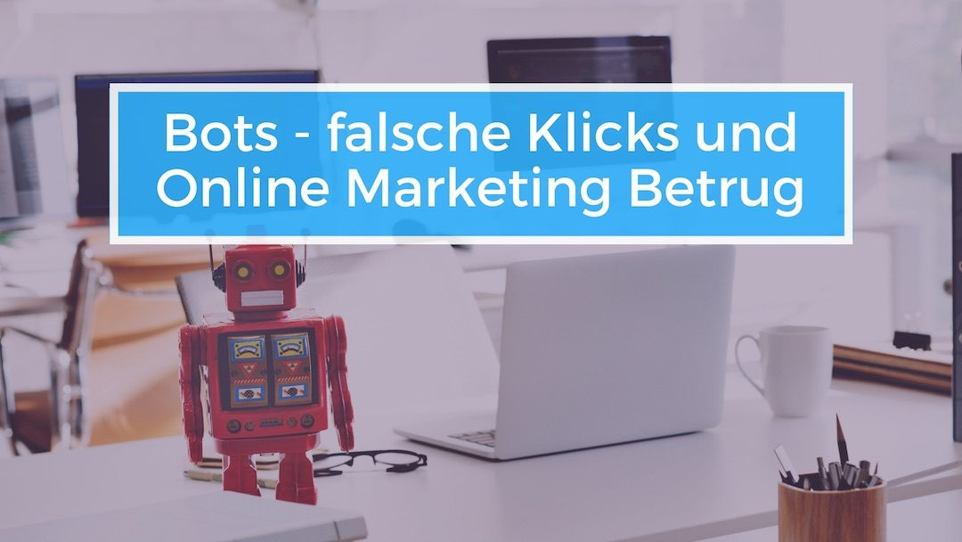 bots - falsche klicks und online marketing betrug fake traffic fake views fake clicks - freshestweb