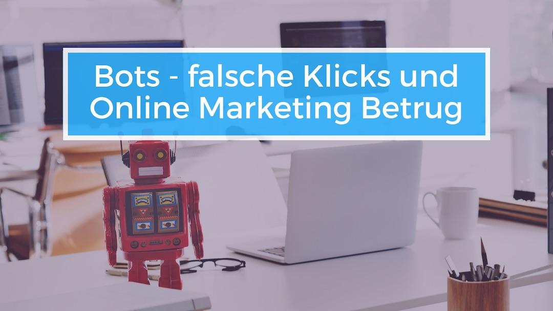 bots - falsche klicks und online marketing betrug fake traffic fake views fake clicks - freshestweb